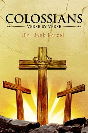 Colossians Verse by Verse by Dr. Jack Hetzel